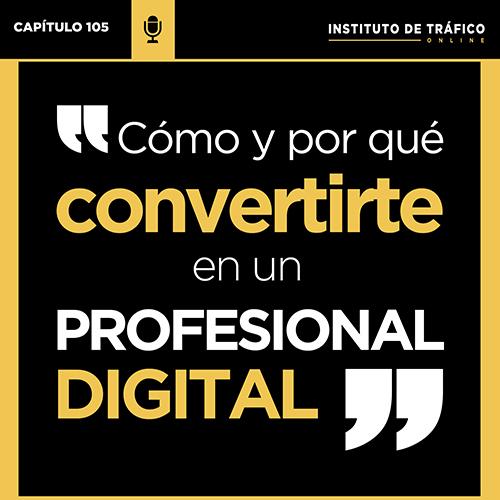 Imagen para el pódcast 105 del ITO sobre convertirte en profesional digital